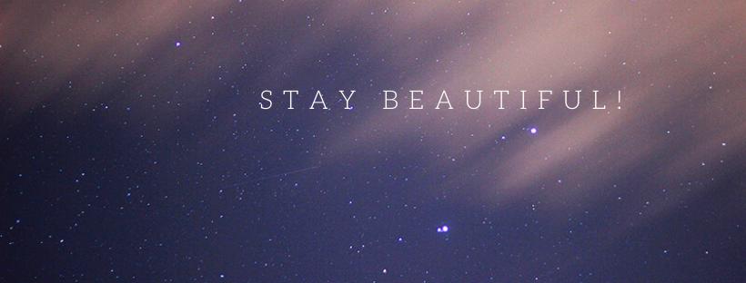 STAY BEAUTIFUL!